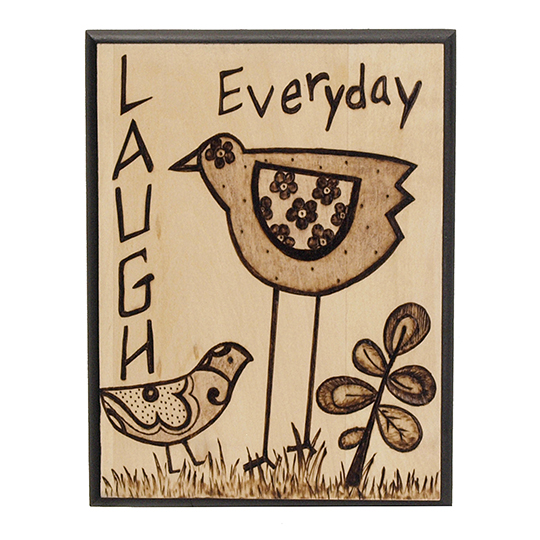 Laugh-Everyday-Wood-Burning-Project
